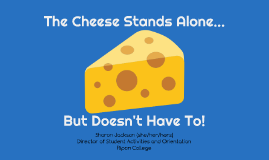 The Cheese Stands Alone...