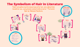Copy of The Symbolism of Hair in Literature
