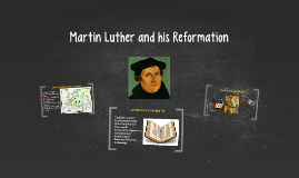 Martin Luther and his Reformation