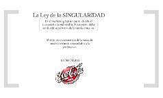LA LEY DE LA SINGULARIDAD