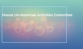 House Un-American Activities Commitee