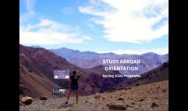 STUDY ABROAD ORIENTATION APRIL 8, 2017