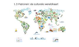 1.3 Patronen: de culturele wereldkaart