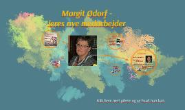 Kender du Margit Ødorf ?