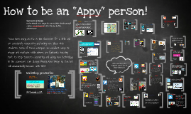 "Copy of How to be an ""Appy"" Person"