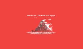 "Copy of Exodus vs ""The Prince of Egypt"""