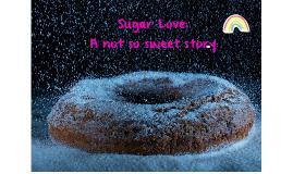 Sugar Love: