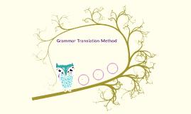ELT 203 - Grammar Translation Method