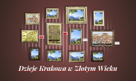 Dzieje Krakowa w Złotym Wieku