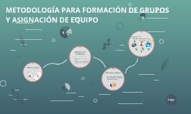 METODOLOGÍA PARA FORMACIÓN DE GRUPOS Y ASIGNACIÓN