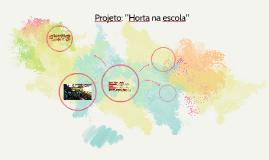 """Copy of Projeto: """"Horta na escola"""""""