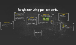 Paraphrases: Using our own words.