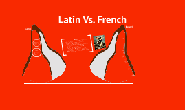 Latin Vs. French