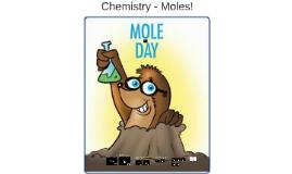 Chemistry - Moles!