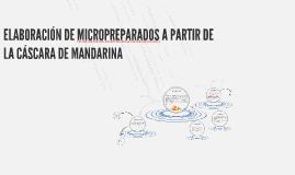 ELABORACIÓN DE MICROPREPARADOS A PARTIR DE LA CÁSCARA DE MAN