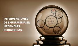 INTERVENCIONES DE ENFERMERIA EN URGENCIAS PEDIATRICAS.