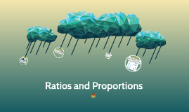 Copy of Ratios and Proportions