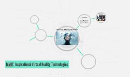 InVRT: Inspirational Virtual Reality Technologies
