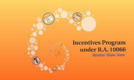 Incentives Program under R.A. 10066