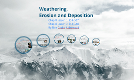 Weathering, Erosion and Deposition Chap 8 lesson 2 and 3