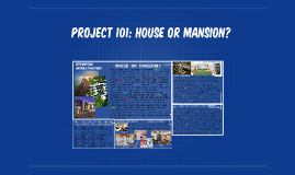 project 101: House or mansion?