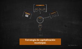 Estrategia de capitalización municipal