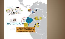 COYUNTURA DE LA POLÍTICA ECONOMÍA DE LA DECADA DE LOS 90