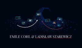 EMILE COHL & LANDISLAW STAREWICZ