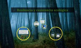 Copy of Resilencia y resistencia ecológica