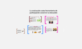 Copy of La evaluación como herramienta de participación social en la