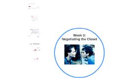 Week 3: Negotiating the Closet