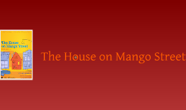 Copy of The House on Mango Street Introduction