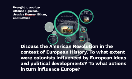 Discuss the american revolution in the context of european H