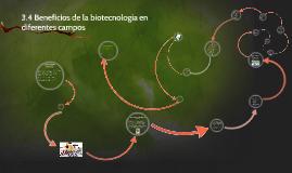 3.4 Beneficios de la biotecnología en diferentes campos