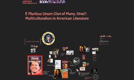E Pluribus Unum: Multiculturalism in American Literature