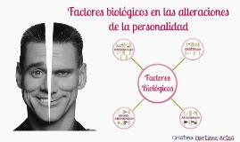 Factores biológicos en las alteraciones de la personalidad