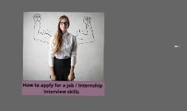 Interview skills + apply for a job / internship