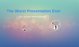 The Worst Presentation Ever