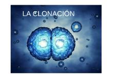 Copy of LA CLONACIÓN
