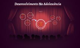 Desenvolvimento na Adolescência