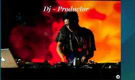 Dj - Productor