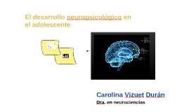 El desarrollo neuropsicológico en el adolescente