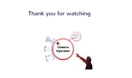 Copy of Camera Operator