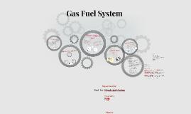 Gas Fuel System