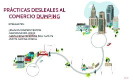 PRÁCTICAS DESLEALES AL COMERCIO DUMPING