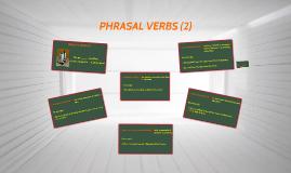 PHRASAL VERBS (2) (I08)