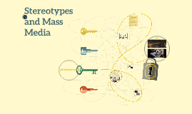 Stereotypes and Mass Media