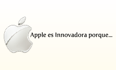 Apple es Innovadora porque...
