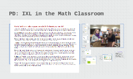 Copy of PD: IXL in the Math Classoom