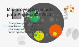 Copy of Mis proyectos de aula para Preescolar 2014